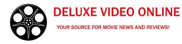 Deluxe Video Online - Your source for Movie Reviews and Box Office news!