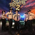 Movie Review: Super Troopers 2